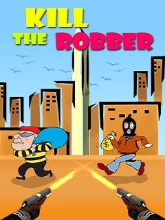 Kill The Robber Mobile Game