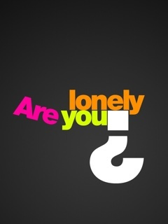 Are You Lonely Mobile Wallpaper