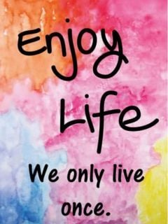 Enjoy Life Mobile Wallpaper