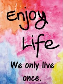 Enjoy Life Mobile Wallpaper