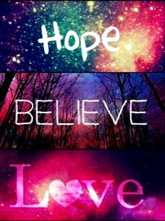 Hope Believe Love Mobile Wallpaper