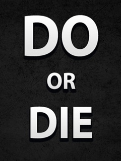 Do Or Die Mobile Wallpaper