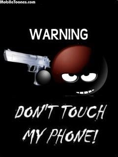 Don't Touch My Phone Mobile Wallpaper