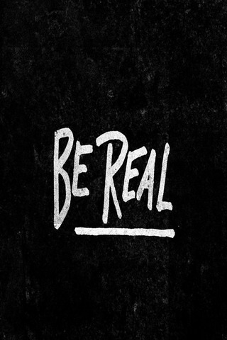Be Real IPhone Wallpaper Mobile Wallpaper