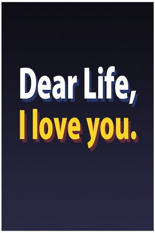 Dear Life I Love You IPhone Wallpaper Mobile Wallpaper