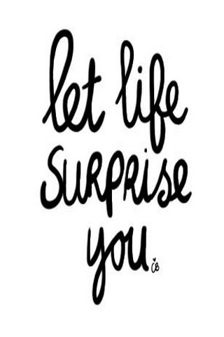 Let Life Surprise You IPhone Wallpaper Mobile Wallpaper