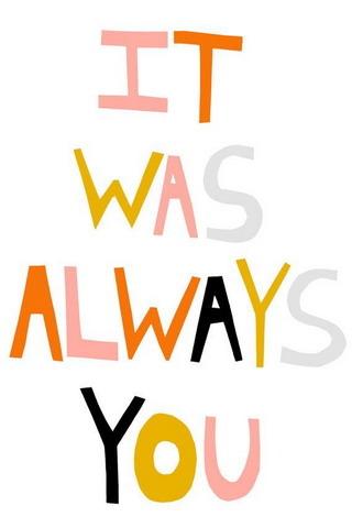 It Was Always You IPhone Wallpaper Mobile Wallpaper