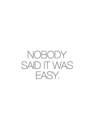 Nobody Said It Was Easy IPhone Wallpaper Mobile Wallpaper