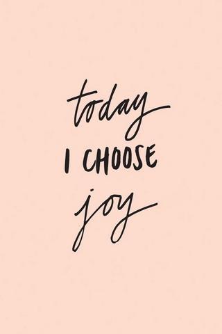 Today I Choose Joy IPhone Wallpaper Mobile Wallpaper