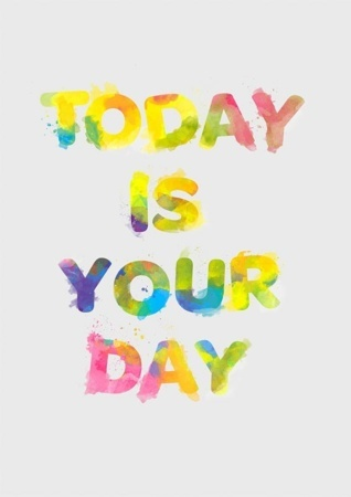 Today Is Your Day IPhone Wallpaper Mobile Wallpaper
