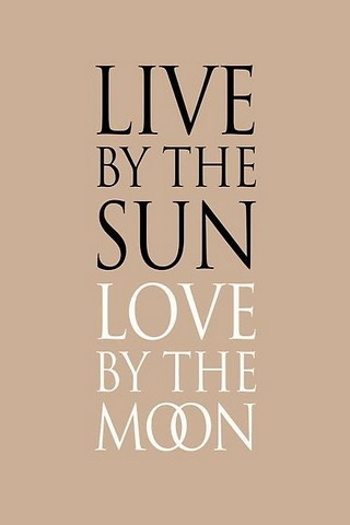 Live By Sun & Live By Moon IPhone Wallpaper Mobile Wallpaper
