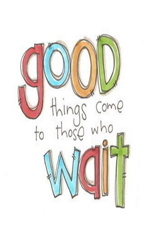Good Things & Wait IPhone Wallpaper Mobile Wallpaper