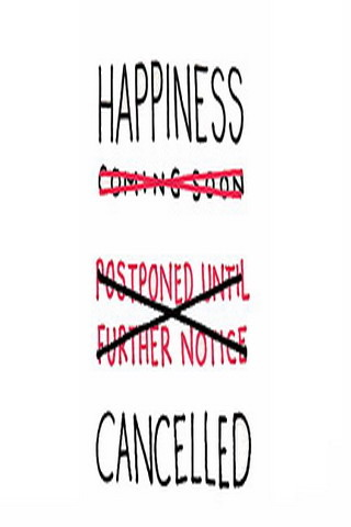 Happiness Cancelled IPhone Wallpaper Mobile Wallpaper