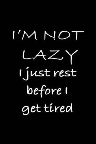 Im Not Lazy IPhone Wallpaper Mobile Wallpaper