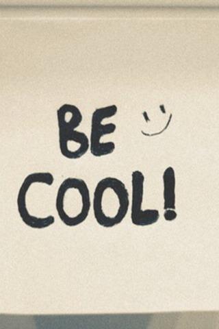 Be Cool IPhone Wallpaper Mobile Wallpaper