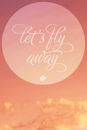 Let's Fly Away IPhone Wallpaper Mobile Wallpaper