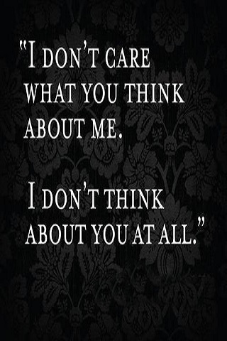 I Dont Care & Dont Think IPhone Wallpaper Mobile Wallpaper