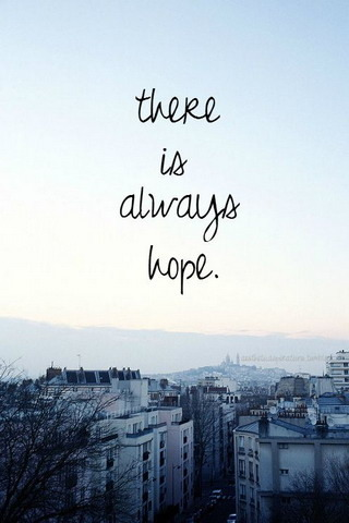There Is Always Hope Mobile Wallpaper