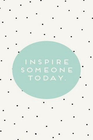 Inspire Someone Today IPhone Wallpaper Mobile Wallpaper