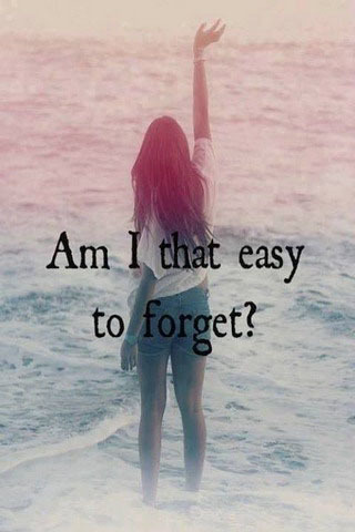 Am I That Easy To Forget IPhone Wallpaper Mobile Wallpaper