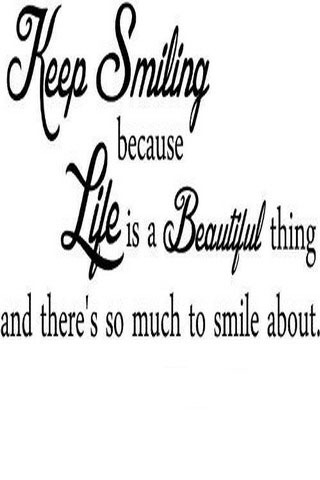 Keep Smiling Life Is Beautiful Mobile Wallpaper