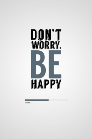 Dont Worry Be Happy IPhone Wallpaper Mobile Wallpaper