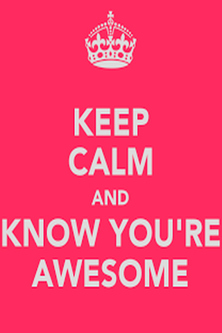 Keep Calm And Ur Awesome IPhone Wallpaper Mobile Wallpaper