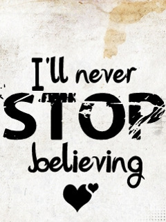 Nvr Stop Believing Mobile Wallpaper