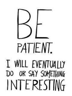 Be Patient Mobile Wallpaper