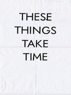 These Things Take Time Mobile Wallpaper
