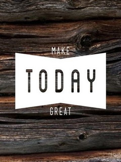 Make Today Great Mobile Wallpaper