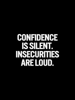 Confidence Is Silent Mobile Wallpaper