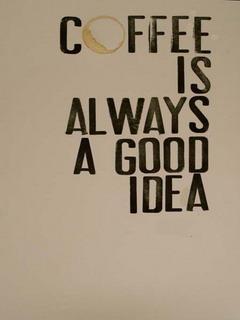 Coffee Is Always Good Mobile Wallpaper