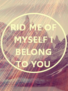 Rid Me Of Myself I Belong To You Mobile Wallpaper