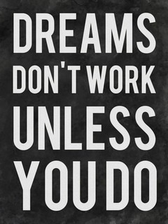 Dreams Don't Work Unless Mobile Wallpaper