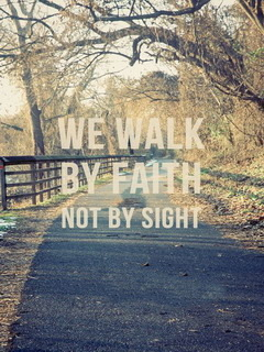 We Walk By Faith Mobile Wallpaper