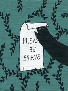Please Be Brave Mobile Wallpaper