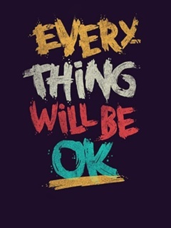 Every Thing Will Be Ok Mobile Wallpaper
