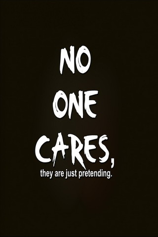 No One Cares IPhone Wallpaper Mobile Wallpaper