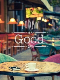 Today Is Good Day Mobile Wallpaper