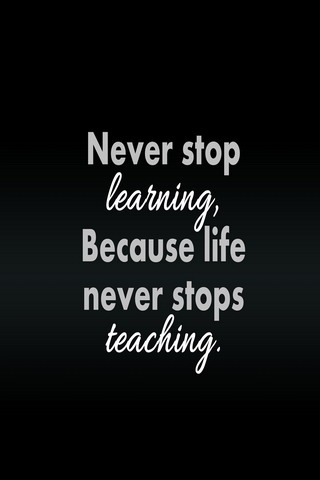 Never Stops Learning & Teaching IPhone Wallpaper Mobile Wallpaper