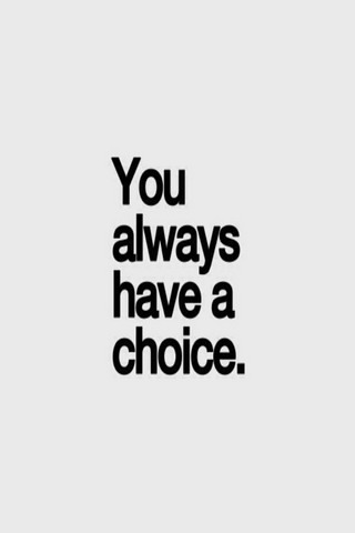 Always Have Choice IPhone Wallpaper Mobile Wallpaper