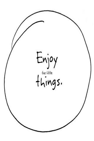 Enjoy The Little Thing IPhone Wallpaper Mobile Wallpaper