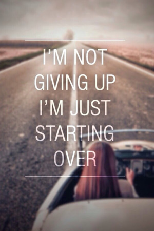 Not Giving Up Just Starting Over Mobile Wallpaper