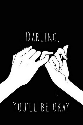 Darling You Will Be Okay Android & IPhone Wallpaper Mobile Wallpaper