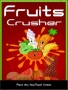 Fruits Crusher games