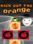 Kick Out The Orange games