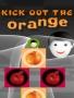 Kick Out The Orange games