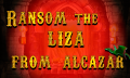 Ransom The Liza From Alcazar Free Mobile Games