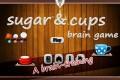 Sugar & Cup Brain Game games
